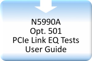 CBS_N5990A Opt. 501 PCIe Link EQ Tests User Guide