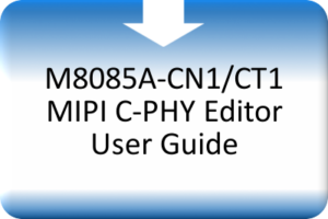 MDS_M8085A-CN1_CT1 MIPI C-PHY Editor User Guide