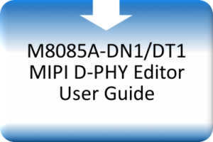 MDS_M8085A-DN1_DT1 MIPI D-PHY Editor User Guide