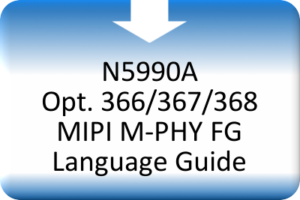 MDS_N5990A Opt. 366_367_368 MIPI M-PHY FG Language Guide